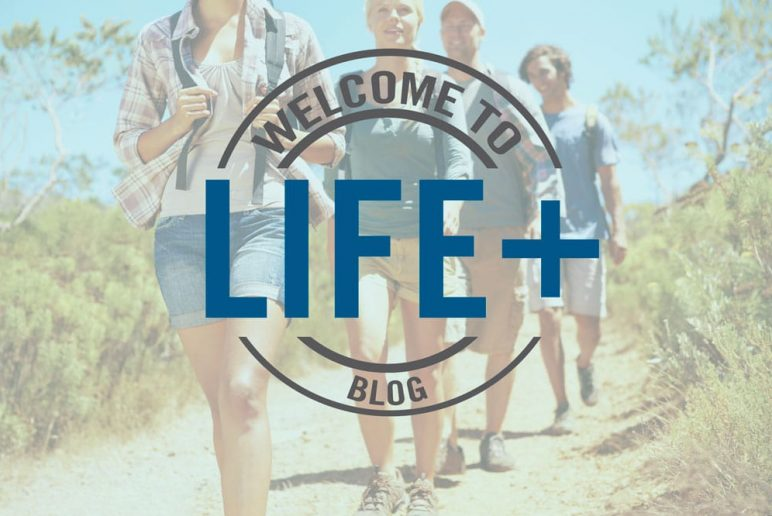Welcome to the Life+ Blog