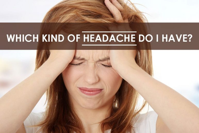 Which Type of Headache Do I Have?