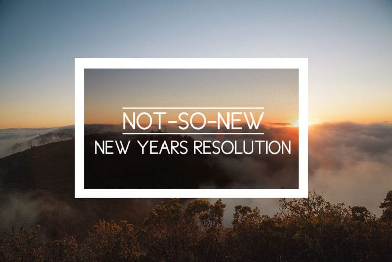 Not-So-New New Years Resolution