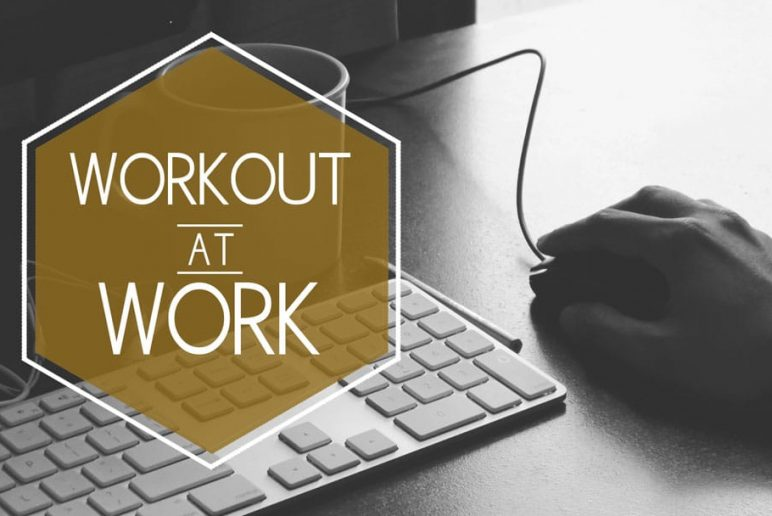 Workout at Work: How to Stay Healthy at Your Desk