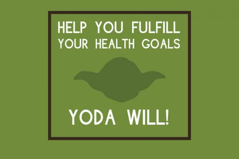 Help You Fulfill Your Health Goals, Yoda Will!