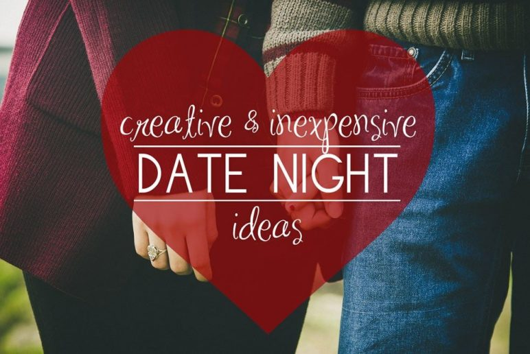 Creative and Inexpensive Date Nights