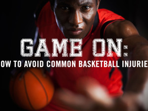 Game On: How to Avoid Common Basketball Injuries