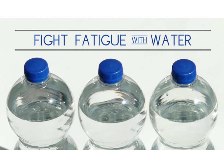 Fight Fatigue with Water