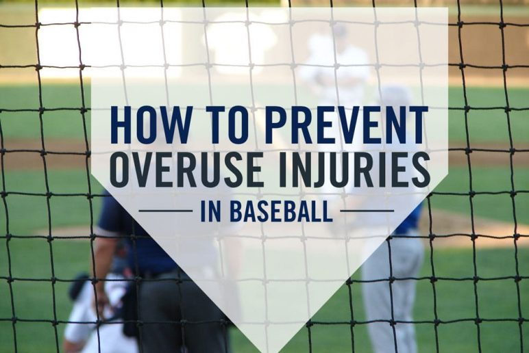How to Prevent Overuse Injuries in Baseball