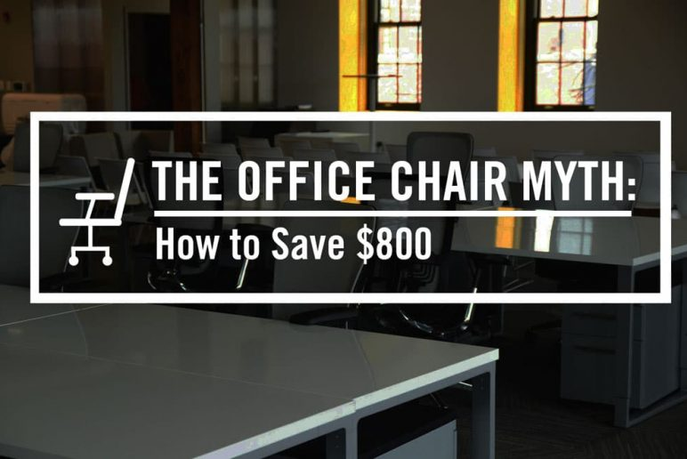The Office Chair Myth: How To Save $800