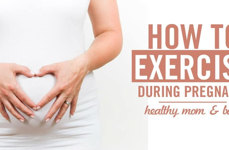 How to Exercise during Pregnancy: Healthy Mom and Baby