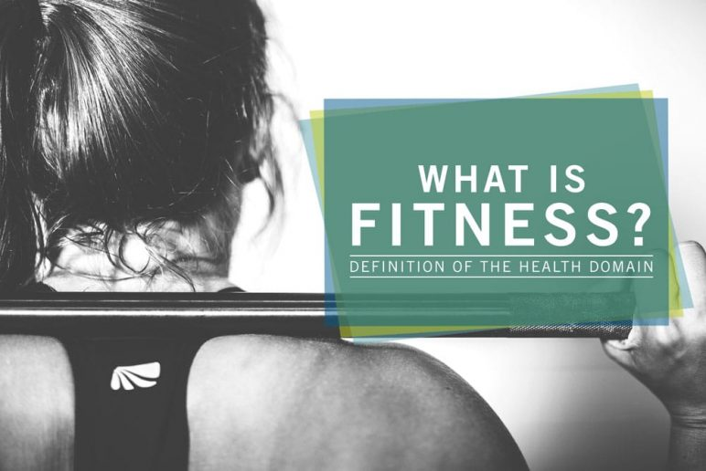 What is Fitness? Definition of the Health Domain