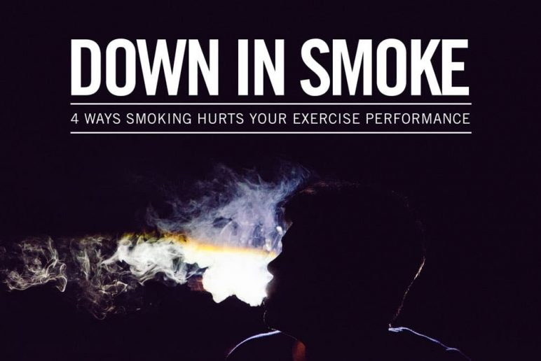 Down in Smoke: 4 Ways Smoking Hurts Your Exercise Performance