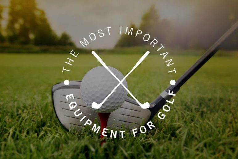 What's The Most Important Equipment in Golf?