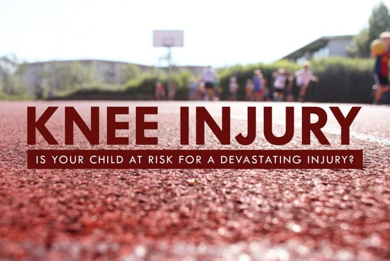 Is Your Child At Risk For a Devastating Knee Injury?
