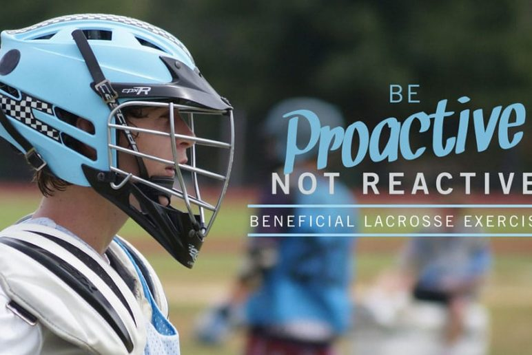 Be Proactive, Not Reactive: Beneficial Lacrosse Exercises