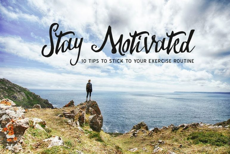 Stay Motivated: 10 Tips to Stick to Your Exercise Routine