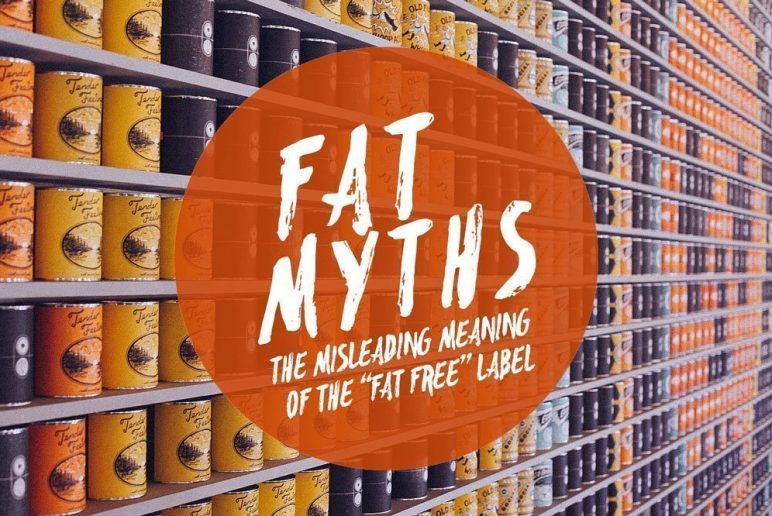 """Fat Myths: The Misleading Meaning of the """"Fat Free"""" Label"""
