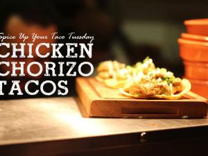 Spice up your Next (Taco) Tuesday: Chicken Chorizo Tacos!
