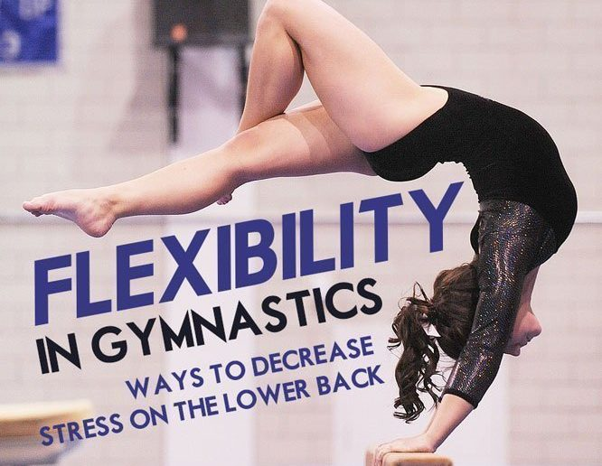 Flexibility in Gymnastics: Ways to Decrease Stress in the Low Back