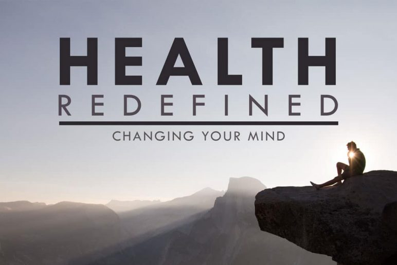 Health Redefined: Changing Your Mind