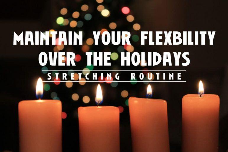 Maintain Flexibility Holidays
