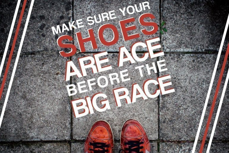 Make Sure Your Shoes are Ace Before the Big Race