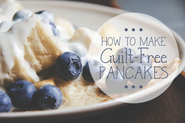 How to Make Guilt-Free Pancakes