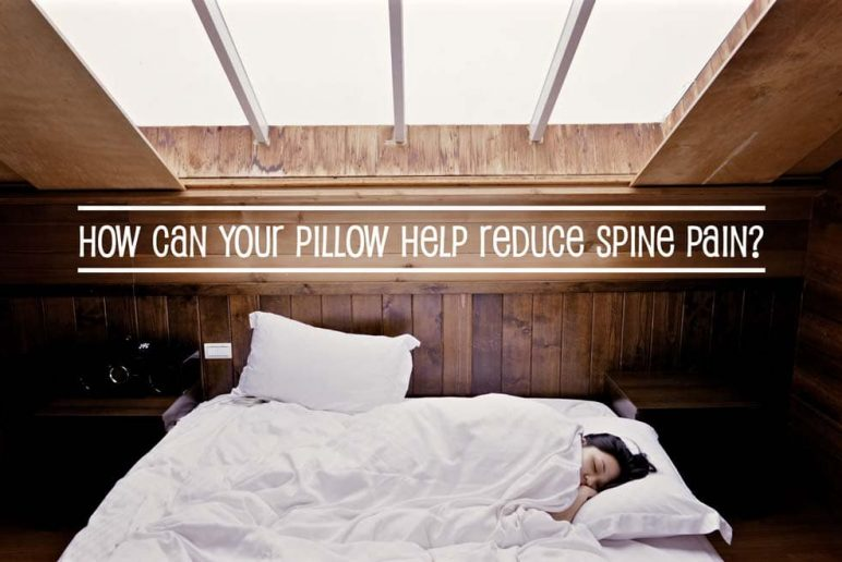 How Can Your Pillow Help Reduce Spine Pain?
