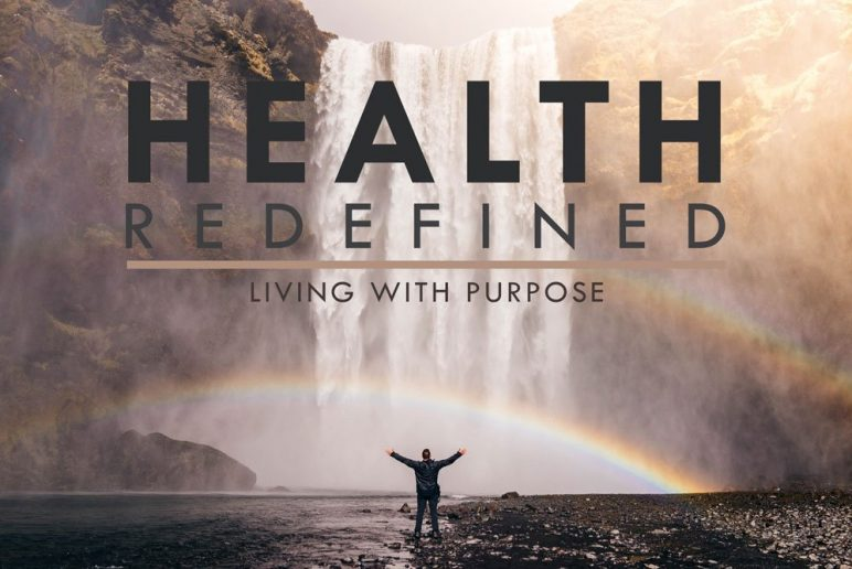 Health Redefined: Living with Purpose
