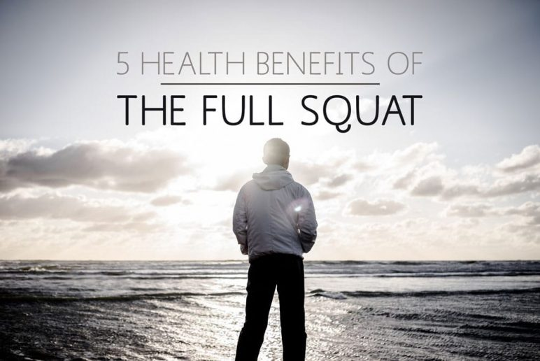 5 Health Benefits of the Full Squat