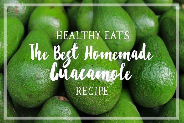 Healthy Eats: The Best Homemade Guacamole Recipe