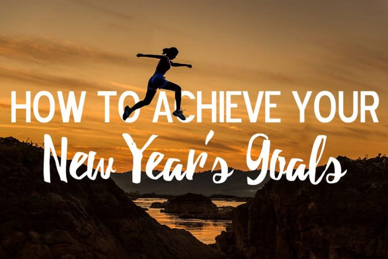 How to Achieve Your New Year's Goals