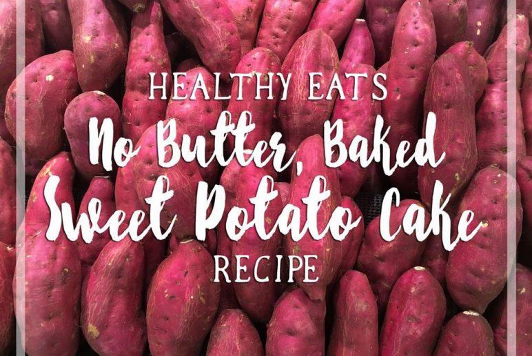 Healthy Eats: No Butter, Baked Sweet Potato Cake