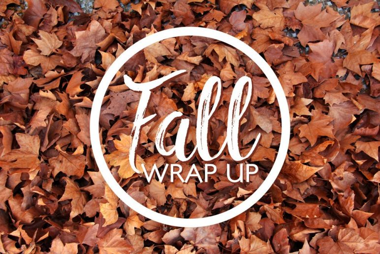 Fall Wrap Up: The Best of Fall 2016