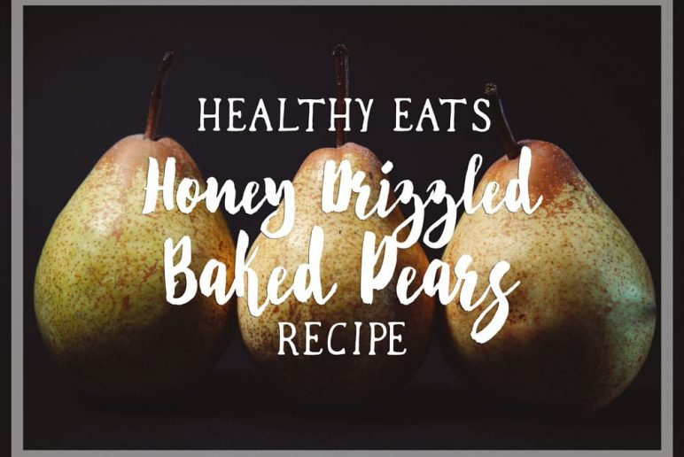 Healthy Eats: Honey Drizzled Baked Pears
