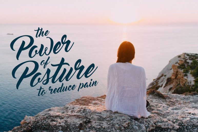 The Power of Posture to Reduce Pain