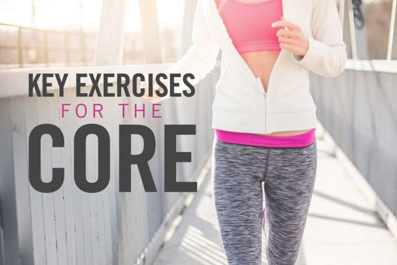 Key Exercises For The Core