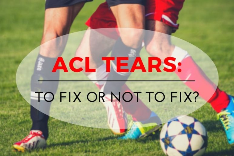 ACL Tears: To Fix or Not to Fix?