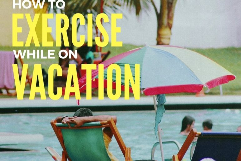 How to Exercise While on Vacation