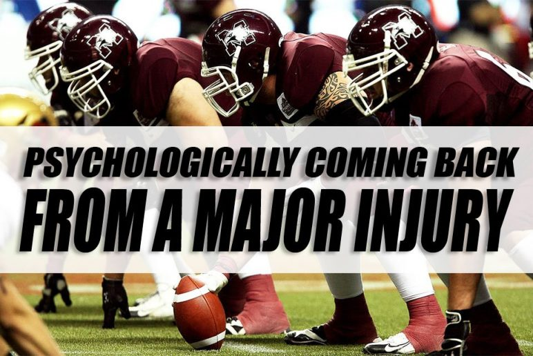 Psychologically Coming Back from a Major Injury