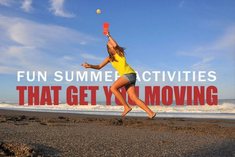 Fun Summer Activities That Get You Moving!