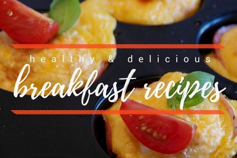 Healthy & Delicious Breakfast Recipes