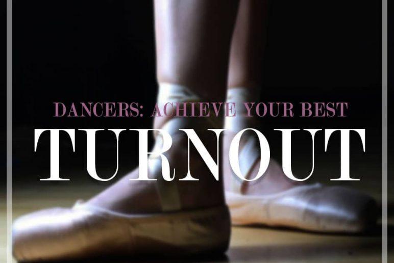 Dancers: Achieve Your Best Turnout!
