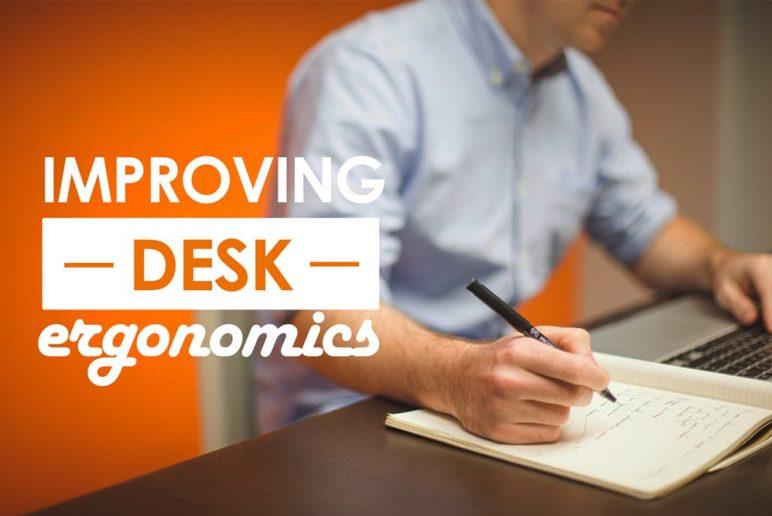 Improving Desk Ergonomics