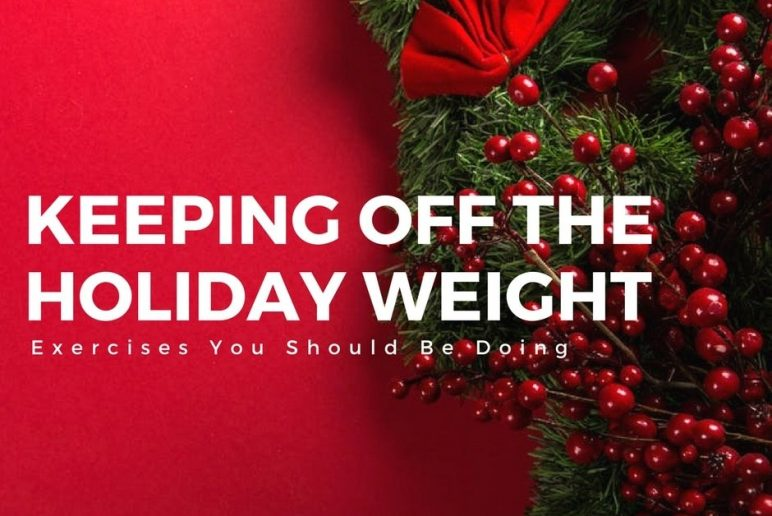 Keeping Off the Holiday Weight: Exercises You Should Be Doing
