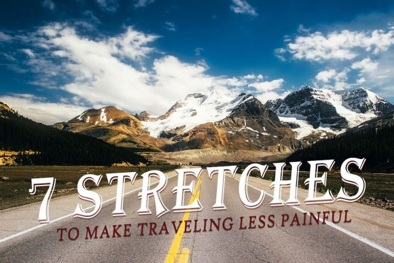 7 Stretches to Make Traveling Less Painful
