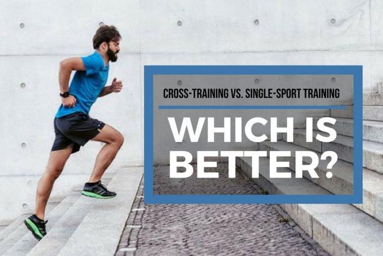 Cross-Training vs. Single-Sport Training: Which is Better?