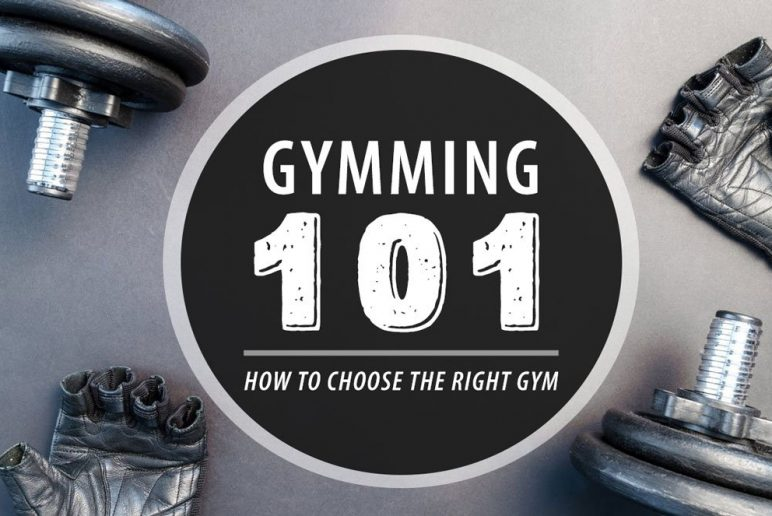 Gymming 101: How to Choose the Right Gym