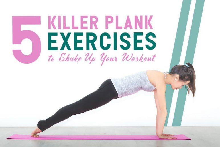 5 Killer Plank Exercises to Shake Up Your Workout