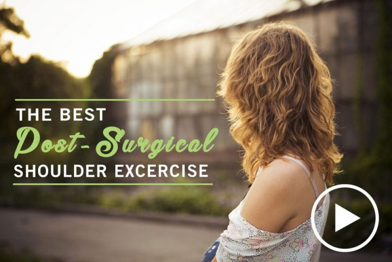 LIFE+ TV: The Best Post-Surgical Shoulder Stretch