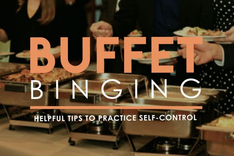 Buffet Binging: Helpful Tips to Practice Self-Control