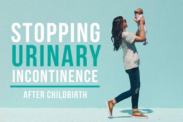 Stopping Urinary Incontinence After Childbirth