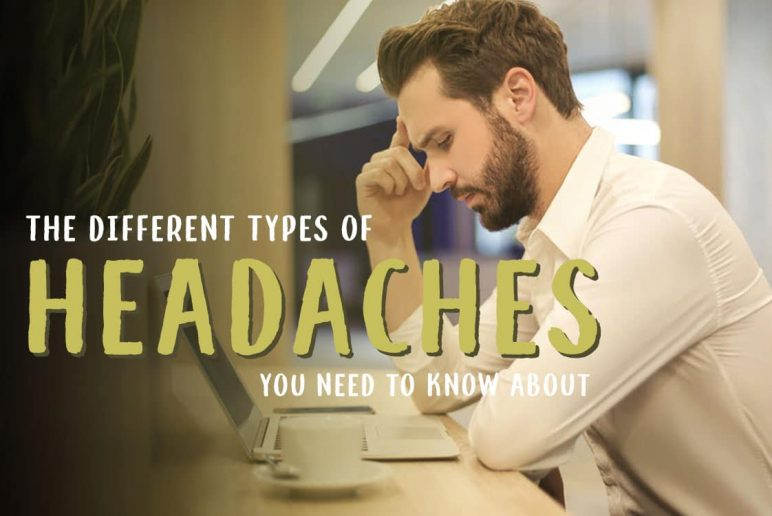 The Different Types of Headaches You Need to Know About